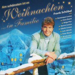 Am schönsten ist es Weihnachten in Familie von Schöbel,  Frank