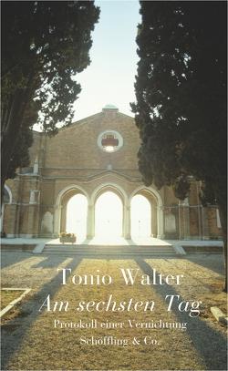 Am sechsten Tag von Walter,  Tonio