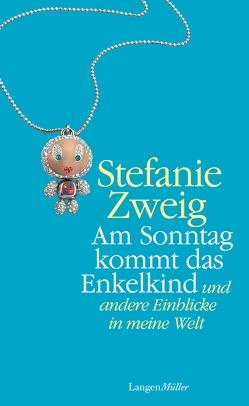 Am Sonntag kommt das Enkelkind von Zweig,  Stefanie