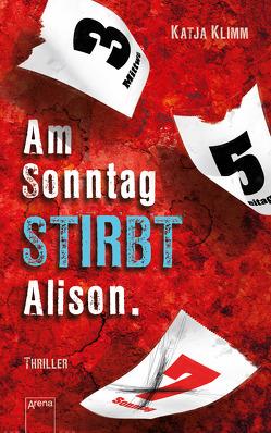 Am Sonntag stirbt Alison von Klimm,  Katja