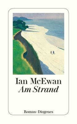 Am Strand von McEwan,  Ian, Robben,  Bernhard