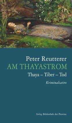 Am Thayastrom von Reutterer,  Peter