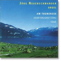 Am Thunersee von Neuenschwander,  Jürg, Stähli,  Adolf