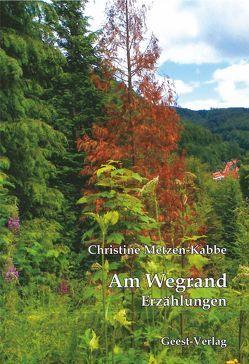 Am Wegrand von Metzen-Kabbe,  Christine