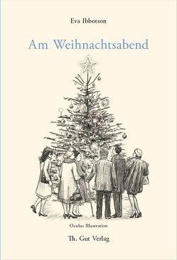 Am Weihnachtsabend von Ibbotson,  Eva, Oculus Illustration