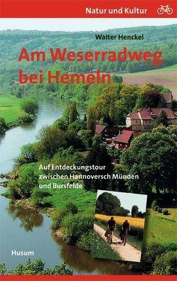 Am Weserradweg bei Hemeln von Henckel,  Walter