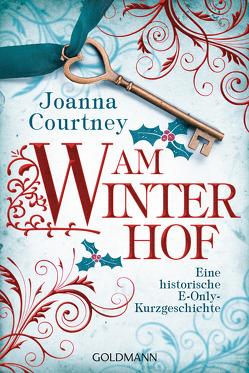 Am Winterhof von Courtney,  Joanna, Hölsken,  Nicole