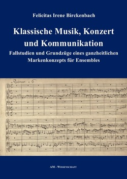 AM-Wissenschaft / Klassische Musik, Konzert und Kommunikation von Birckenbach,  Felicitas Irene