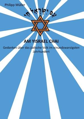 Am Yisrael Chai von Müller,  Philipp