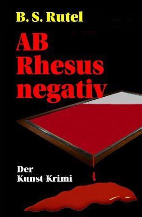 Amadeus von Waldenbrucks / AB Rhesus negativ von Rutel,  B. S.