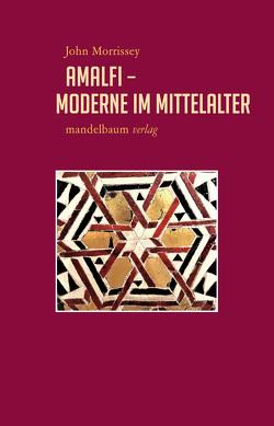 Amalfi – Moderne im Mittelalter von Morrissey,  John