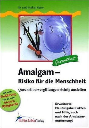 Amalgam – Risiko für die Menschheit von Mutter,  Joachim