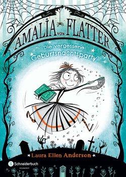 Amalia von Flatter, Band 03 von Anderson,  Laura Ellen, Segerer,  Katrin