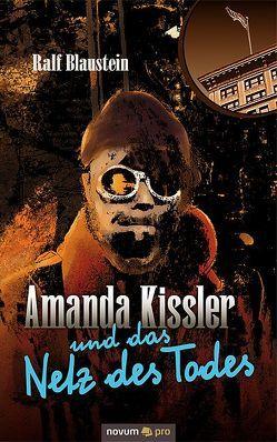 Amanda Kissler und das Netz des Todes von Blaustein,  Ralf