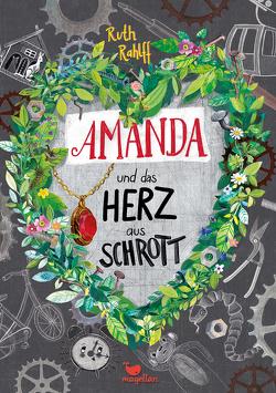 Amanda und das Herz aus Schrott von Marquis,  Mila, Rahlff,  Ruth