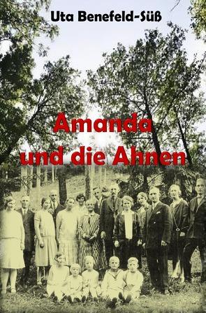 Amanda und die Ahnen von Benefeld-Süß,  Uta