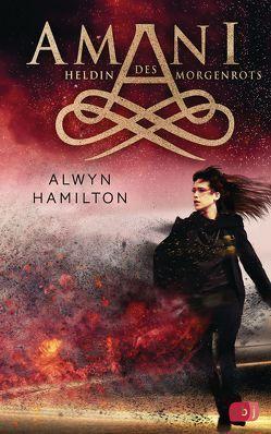 AMANI – Heldin des Morgenrots von Hamilton,  Alwyn, Höfker,  Ursula