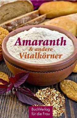 Amaranth & andere Vitalkörner von Ruff,  Carola