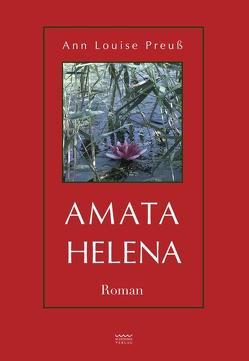 Amata Helena von Preuß,  Ann Louise