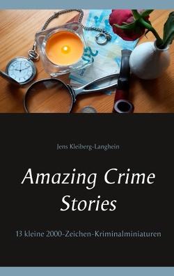 Amazing Crime Stories von Kleiberg-Langhein,  Jens