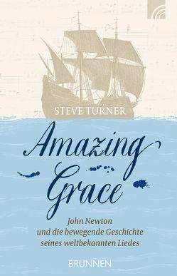 Amazing Grace von Turner,  Steve, Zellmer,  Ulrike