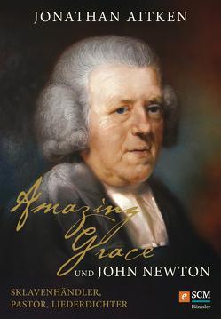 Amazing Grace und John Newton von Aitken,  Jonathan