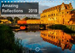 Amazing Reflections 2019: Faszinierende Spiegelungen aus aller Welt (Tischkalender 2019 DIN A5 quer) von Lenz,  Stefan