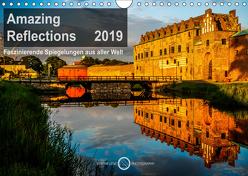 Amazing Reflections 2019: Faszinierende Spiegelungen aus aller Welt (Wandkalender 2019 DIN A4 quer) von Lenz,  Stefan
