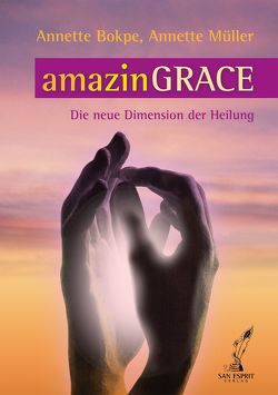 amazinGRACE von Bokpe,  Annette, Müller,  Annette