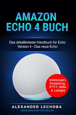 Amazon Echo 4 Buch von Alexander,  Lechoba