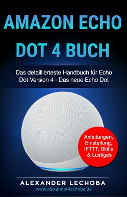 Amazon Echo Dot 4 Buch von Alexander,  Lechoba