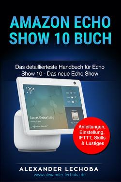 Amazon Echo Show 10 Buch von Alexander,  Lechoba