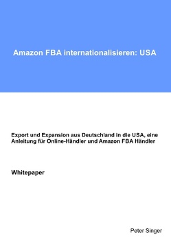 Amazon FBA internationalisieren: USA von Singer,  Peter