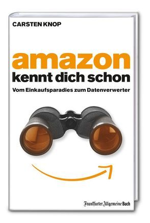 Amazon kennt Dich schon von Knop,  Carsten