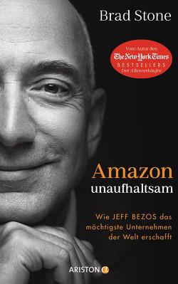 Amazon unaufhaltsam von Arlinghaus,  Claudia, Böckler,  Ariane, Josef,  Bernhard, Stone,  Brad, Wehrmann,  Inge