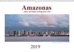 Amazonas, eine Reise entlang seiner Ufer (Wandkalender 2019 DIN A3 quer) von calmbacher,  Christiane
