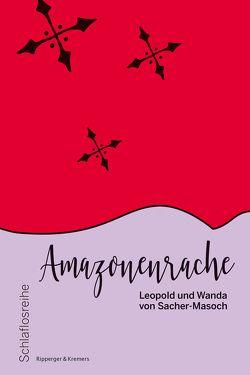 Amazonenrache von Lach,  Roman, Sacher-Masoch,  Leopold von, Sacher-Masoch,  Wanda von