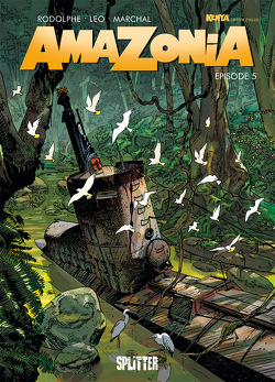 Amazonia. Band 5 von Léo, Marchal,  Bertrand, Rodolphe
