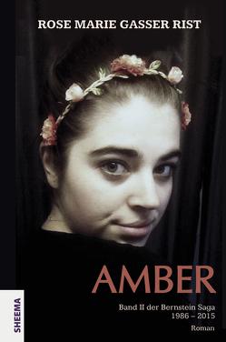 Amber von Gasser Rist,  Rose Marie