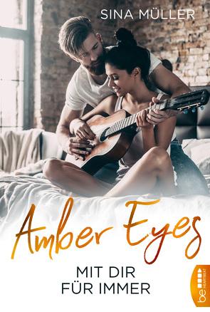 Amber Eyes – Mit dir für immer von Müller,  Sina