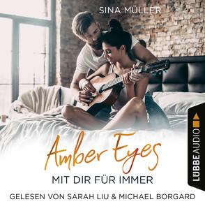 Amber Eyes – Mit dir für immer von Borgard,  Michael, Liu,  Sarah, Müller,  Sina