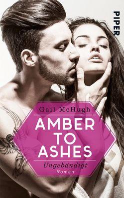 Amber to Ashes – Ungebändigt von Kagerer,  Christina, McHugh,  Gail