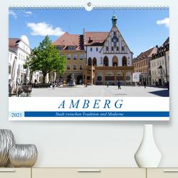 Amberg – Stadt zwischen Tradition und Moderne (Premium, hochwertiger DIN A2 Wandkalender 2021, Kunstdruck in Hochglanz) von B-B Müller,  Christine