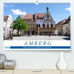 Amberg – Stadt zwischen Tradition und Moderne (Premium, hochwertiger DIN A2 Wandkalender 2020, Kunstdruck in Hochglanz) von B-B Müller,  Christine