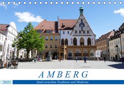 Amberg – Stadt zwischen Tradition und Moderne (Tischkalender 2021 DIN A5 quer) von B-B Müller,  Christine