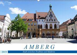 Amberg – Stadt zwischen Tradition und Moderne (Wandkalender 2019 DIN A2 quer) von B-B Müller,  Christine