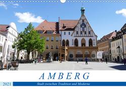Amberg – Stadt zwischen Tradition und Moderne (Wandkalender 2021 DIN A3 quer) von B-B Müller,  Christine