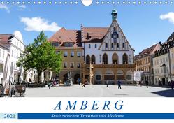 Amberg – Stadt zwischen Tradition und Moderne (Wandkalender 2021 DIN A4 quer) von B-B Müller,  Christine