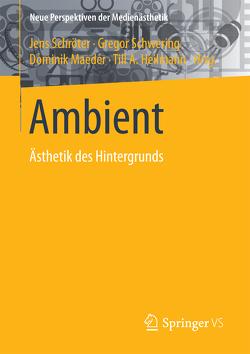 Ambient von Heilmann,  Till A., Maeder,  Dominik, Schröter,  Jens, Schwering,  Gregor