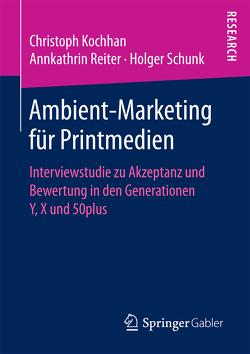 Ambient-Marketing für Printmedien von Kochhan,  Christoph, Reiter,  Annkathrin, Schunk,  Holger